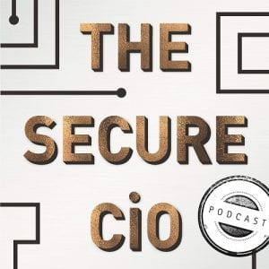Secure CIO Podcast