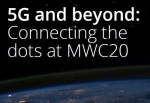 5G and beyond: Connecting the dots at MWC20
