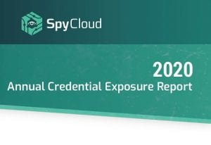 SpyCloud 2020 Annual Credential Exposure Report