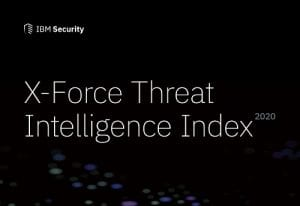 X-Force Threat Intelligence Index 2020