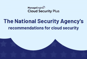 The National Security Agency's recommendations for cloud security