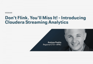 Don't Flink. You'll Miss It! – Introducing Cloudera Streaming Analytics