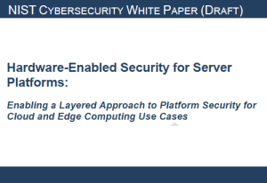 Hardware-Enabled Security for Server Platforms: Enabling a Layered Approach to Platform Security for Cloud and Edge Computing Use Cases