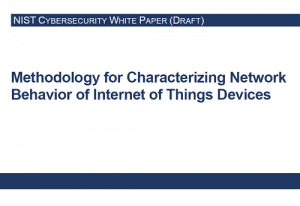 Methodology for Characterizing Network Behavior of Internet of Things Devices