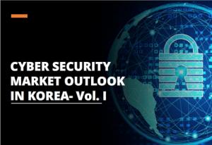 Cyber Security Market Outlook in Korea – Vol. 1