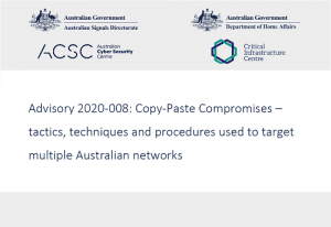 Advisory 2020-008: Copy-Paste Compromises – tactics, techniques and procedures used to target multiple Australian networks