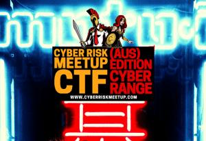 Cyber Risk Meetup AUSTRALIA Capture the Flag 'Cyber Range'