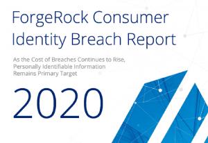 ForgeRock Consumer Identity Breach Report