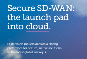 Secure SD-WAN: The Launch Pad into the Cloud
