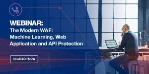 The Modern WAF: Machine Learning,  Web Application and API Protection