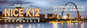 2020 NICE K12 Cybersecurity Education Conference