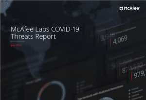 McAfee Labs COVID-19 Threats Report