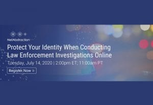 Protect Your Identity When Conducting Law Enforcement Investigations Online