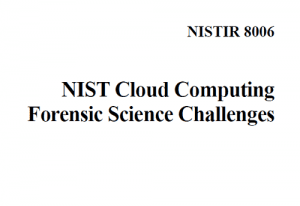 NIST Cloud Computing Forensic Science Challenges