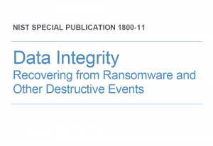 Data Integrity: Recovering from Ransomware and Other Destructive Events