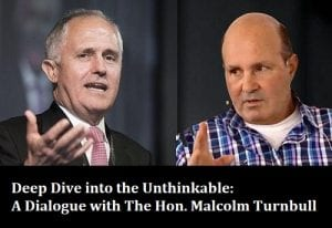Deep Dive into the Unthinkable: A Dialogue with The Hon. Malcolm Turnbull