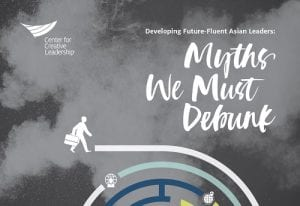 Developing Future-Fluent Asian Leaders: Myths We Must Debunk