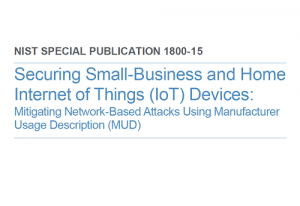 Securing Small-Business and Home Internet of Things (IoT) Devices: Mitigating Network-Based Attacks Using Manufacturer Usage Description (MUD)