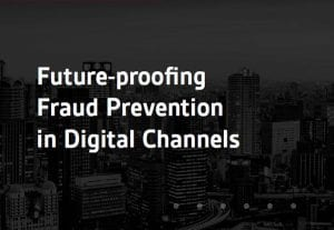 Future-proofing Fraud Prevention in Digital Channels: APAC FI Study