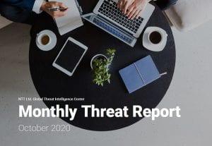 GTIC Monthly Threat Report: October 2020