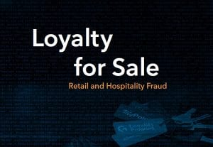 Loyalty for Sale – Retail and Hospitality Fraud