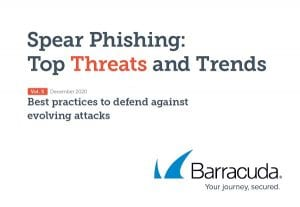 Spear Phishing: Top Threats and Trends Vol. 5 – Best practices to defend against evolving attacks