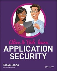 Alice and Bob Learn Application Security 1st Edition