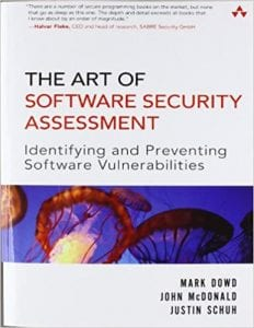 The Art of Software Security Assessment: Identifying and Preventing Software Vulnerabilities (Volume 1 of 2)