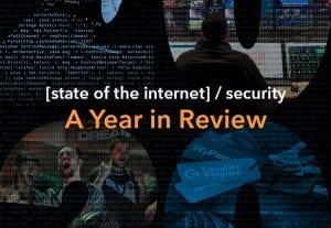 [state of the internet] / security: A Year in Review