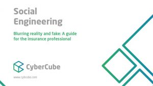 Social Engineering: Blurring reality and fake – A guide for the insurance professional