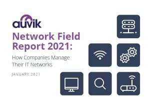 Network Field Report 2021: How Companies Manage Their IT Networks