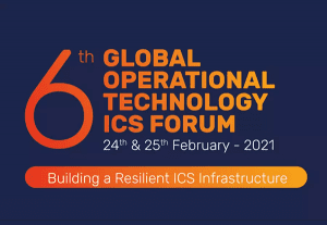 The 6th Annual Operational Technology Security Forum and Industrial cyber security Forum 2021
