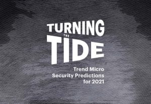 Turning the Tide – Security Predictions for 2021