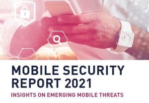 Mobile Security Report 2021