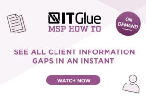 See all client information gaps in an instant