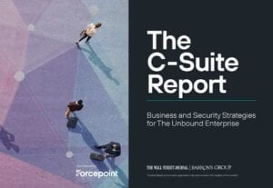 The C-Suite Report: Business and Security Strategies for Today's Unbound Enterprise