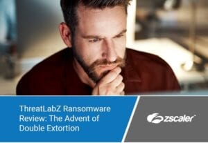ThreatLabZ Ransomware Review: The Advent of Double Extortion