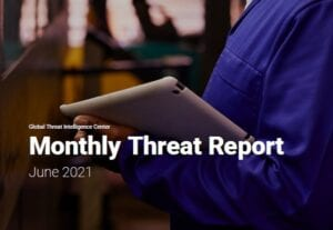 Global Threat Intelligence Center Monthly Threat Report, June 2021
