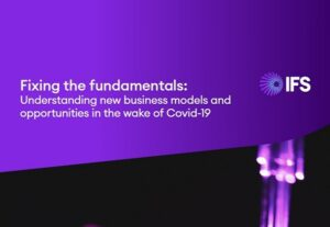 Fixing the fundamentals: Understanding new business models and opportunities in the wake of Covid-19